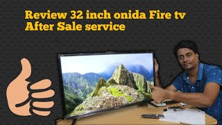 Review of Onida 32 Inch Fire TV Edition After Sale Service and more