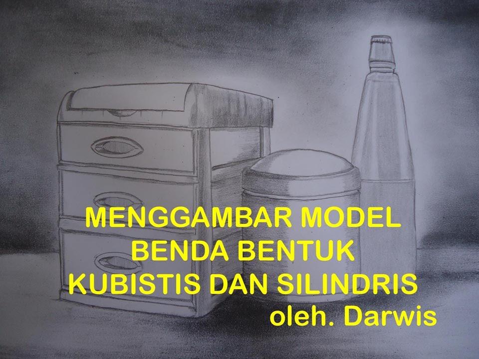 Menggambar Model Benda Bentuk Kubistis dan Silindris Versi