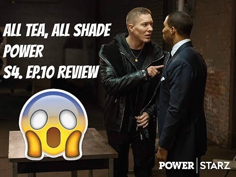 ALL TEA, ALL SHADE | POWER | S4. EP.10 REVIEW