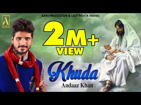 KHUDA || ANDAAZ KHAN || NEW PUNJABI MASIH SONG 2018 || AARV PRODUCTION & RAVI MAAN PREENTS