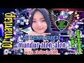 MUNDUR ALON-ALON DJ REMIX FULL BASS [ ILUX ]