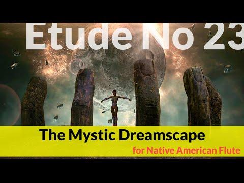 Native American Flute Etude No. 23 - The Mystic Dreamscape