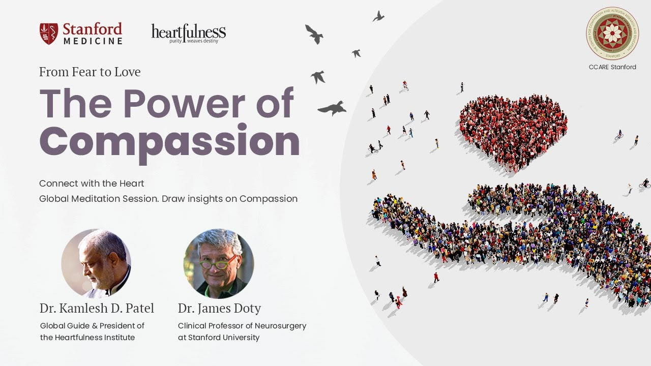 From Fear to Love - The Power of Compassion | Daaji & Dr James Doty | How to Overcome Fear