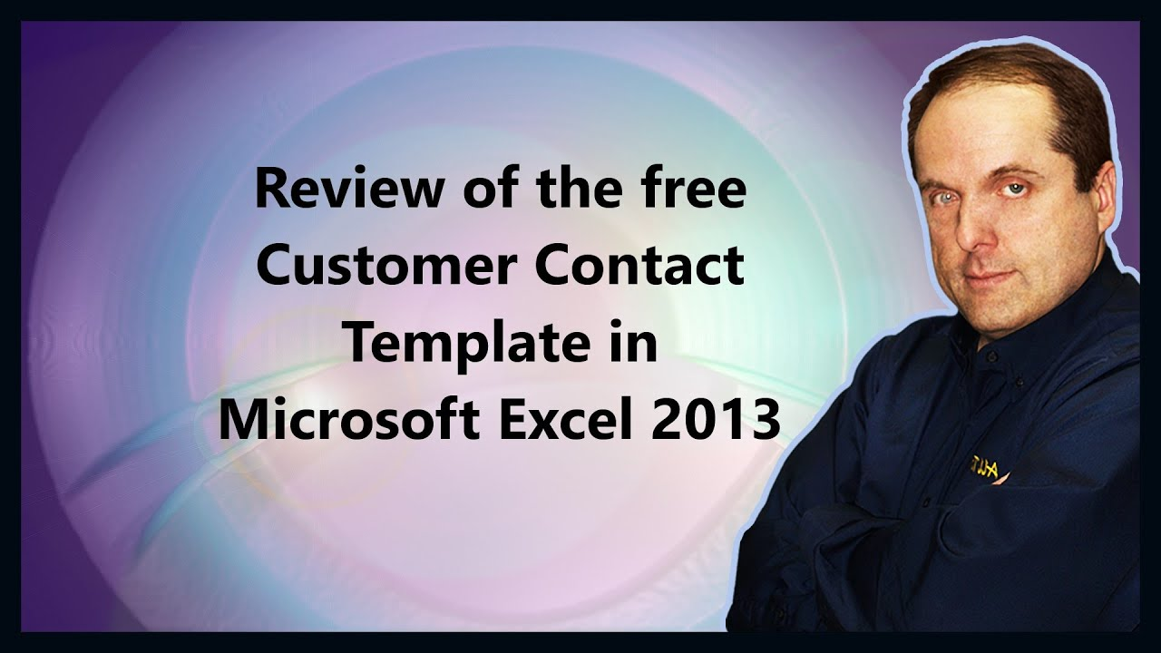 review of the free customer contact template in microsoft excel 2013 youtube. Black Bedroom Furniture Sets. Home Design Ideas