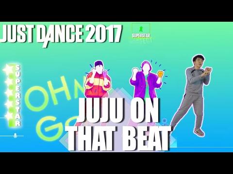 🌟 Just Dance 2017: Juju On That Beat - Zay...