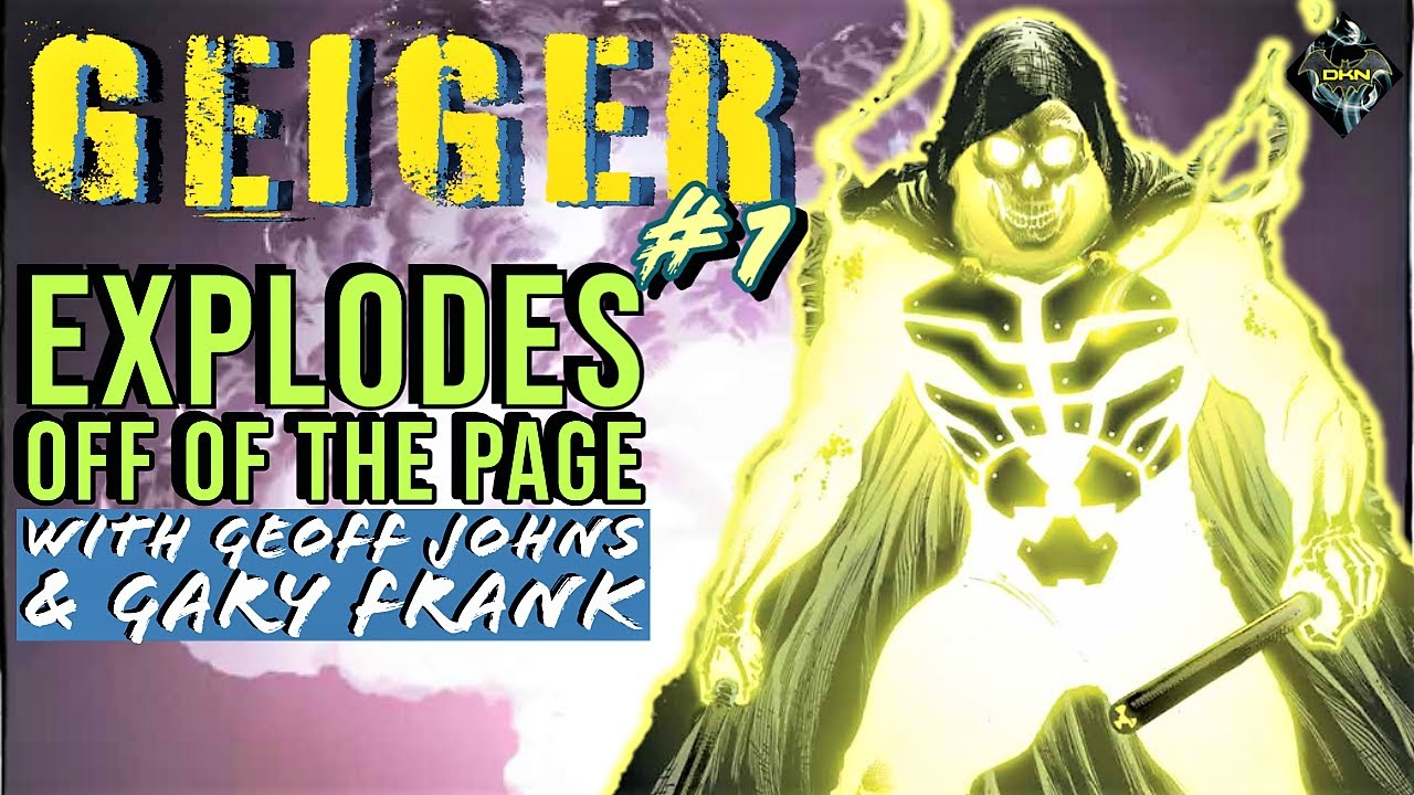 GEIGER #1: A Radioactive Apocalypse by Geoff Johns & Gary Frank | Comics Insider Review