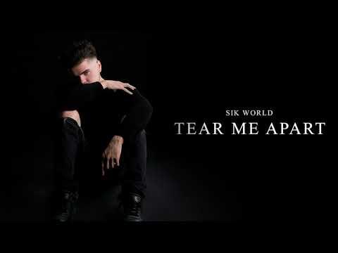 Sik World - Tear Me Apart