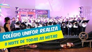 COLÉGIO UNIFOR REALIZA A II NOITE DE TODAS AS NOTAS