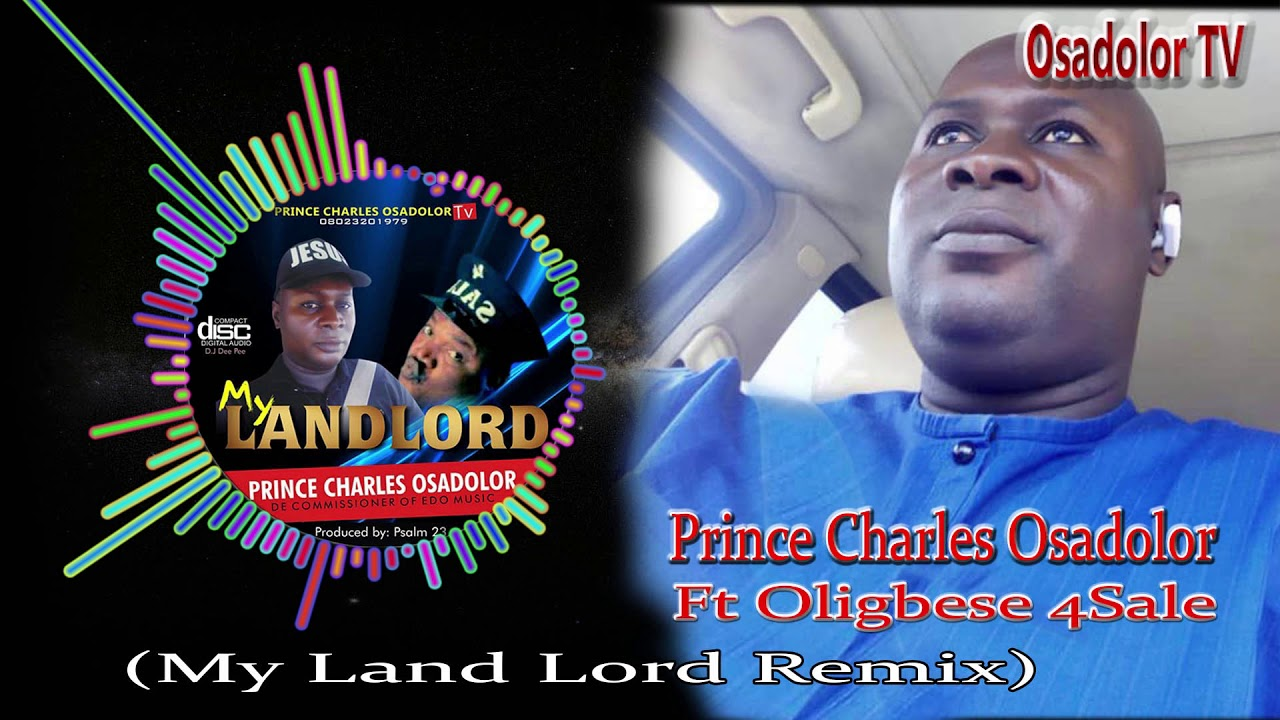 Download Prince Charles Osadolor ft Oligbese 4Sale in My landlord