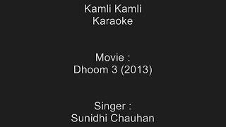 Kamli Kamli - Karaoke - Dhoom 3 (2013) - Sunidhi Chauhan