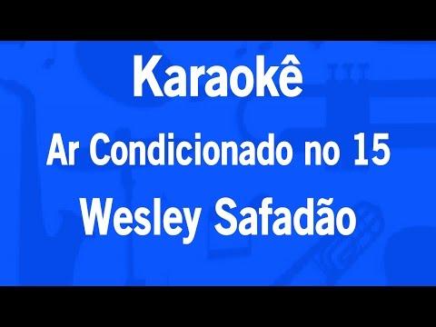 Karaokê Ar Condicionado no 15 - Wesley Safadão