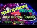 Nasi Kuning Remix by DJ Eko Prstyo Mp3