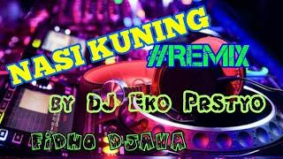 Nasi Kuning Remix by DJ Eko Prstyo