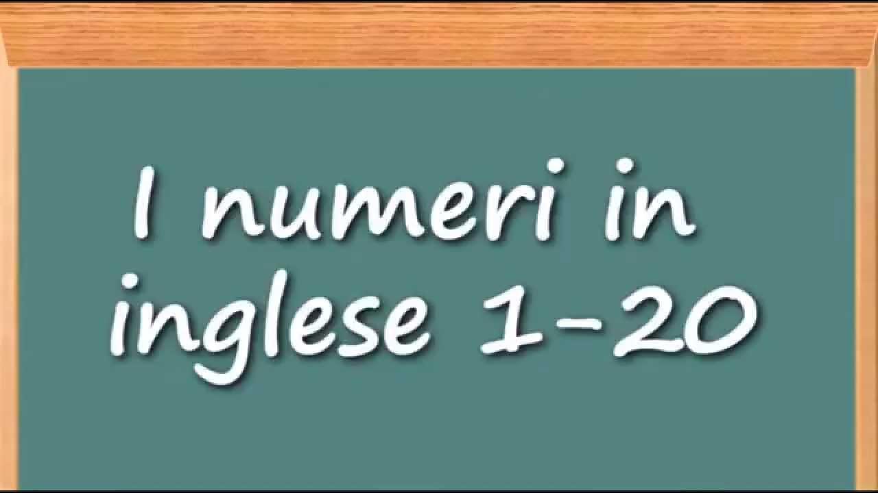 Come Imparare Linglese I Numeri In Inglese 1 20 Youtube