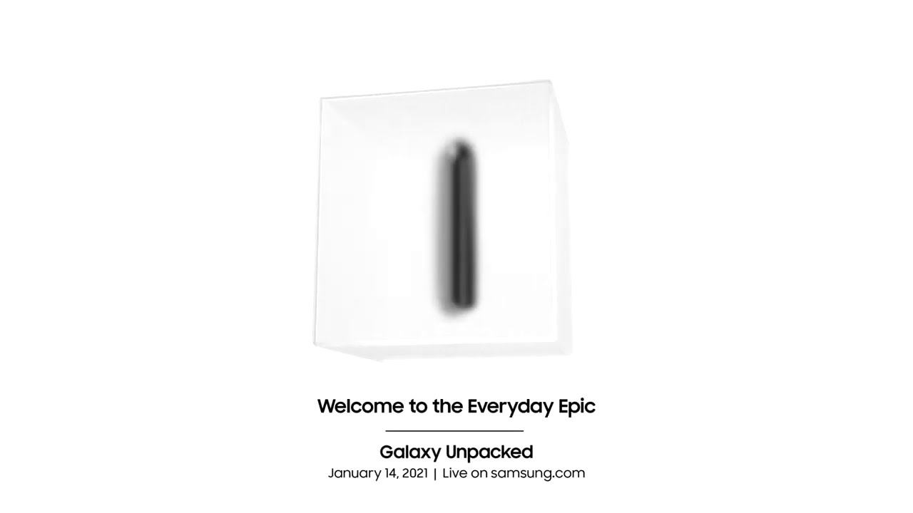 [Invitation] Samsung Galaxy Unpacked 2021 : Welcome to the Everyday Epic