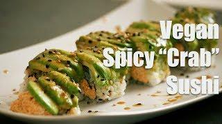 """Vegan Spicy """"Crab"""" Sushi Roll (Vegan Sushi 101)"""