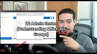 IT: Admin Center (Understanding Office 365 Groups)