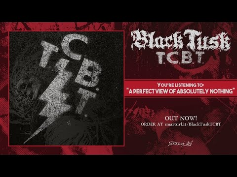 Black Tusk - A Perfect View of Absolutely Nothing