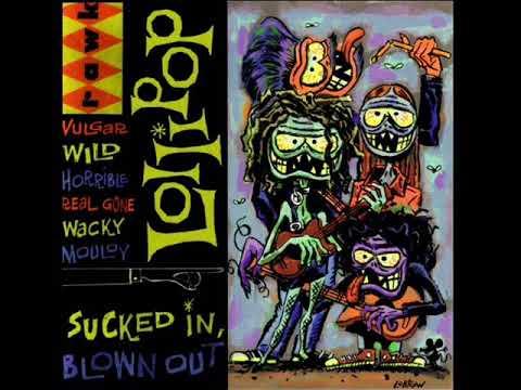 Lollipop - Sucked In, Blown Out (Full Album)