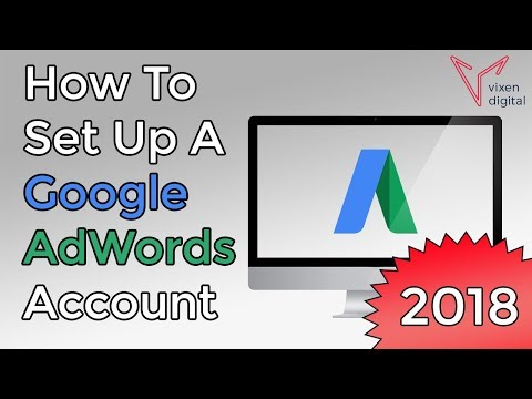 Google AdWords Tutorial 2018: How To Set Up A Google AdWords Account From Scratch