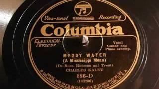 Muddy Water (A Mississippi Moan) - Charles Kaley (Columbia)