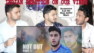 Not Out Part1|Short Film For Pakhtoon Team By Our Vines & Rakx Production 2018 New | Indian Reaction