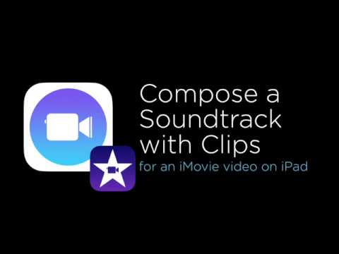 Compose a Music Soundtrack with Clips (iPad)