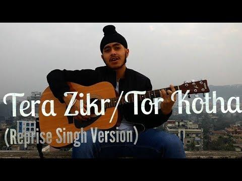 Tera Zikr / Tor Kotha (Hindi + Bengali Version) - Reprise Singh Version | Acoustic Singh