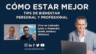Tips Para El  Bienestar Personal Y Profesional | Alejandro Ureña (México) y Daniel Colombo