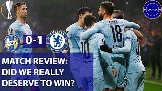 DID WE REALLY DESERVE TO WIN?? || BATE BORISOV 0-1 CHELSEA || MATCH REVIEW