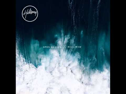 Hillsong Worship - Open Heaven / River Wild - Pursue / All I Need Is You