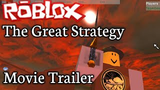 The Great Strategy ~ Roblox Movie Trailer