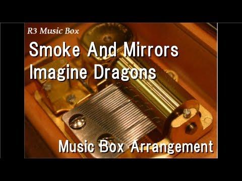 Smoke And Mirrors/Imagine Dragons [Music Box]