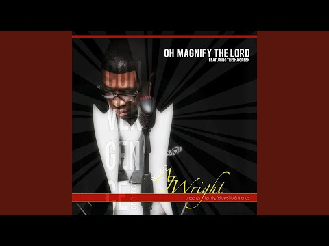 Oh Magnify the Lord (Radio Edit) (feat. Trisha Green)