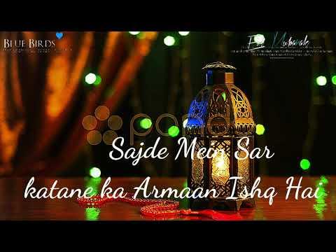 Sajde Mein Sar katane ka Armaan Ishq Hai whatsapp status