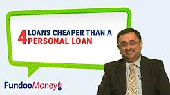 4 Loans Cheaper Than A Personal Loan