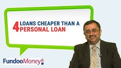 4 Loans Cheaper Than A Personal Loan