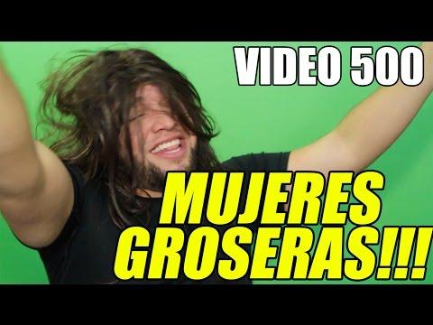 MUJERES GROSERAS / VIDEO 500 HECTORLEALVLOGS