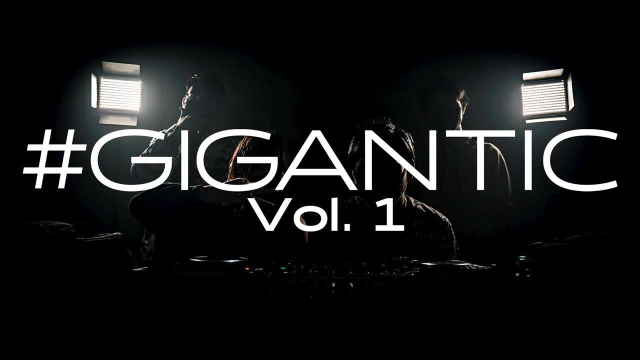 【DJ】#GIGANTIC Vol.1 - C-Show, Maozon, Getty, DJ Noriken, Hommarju