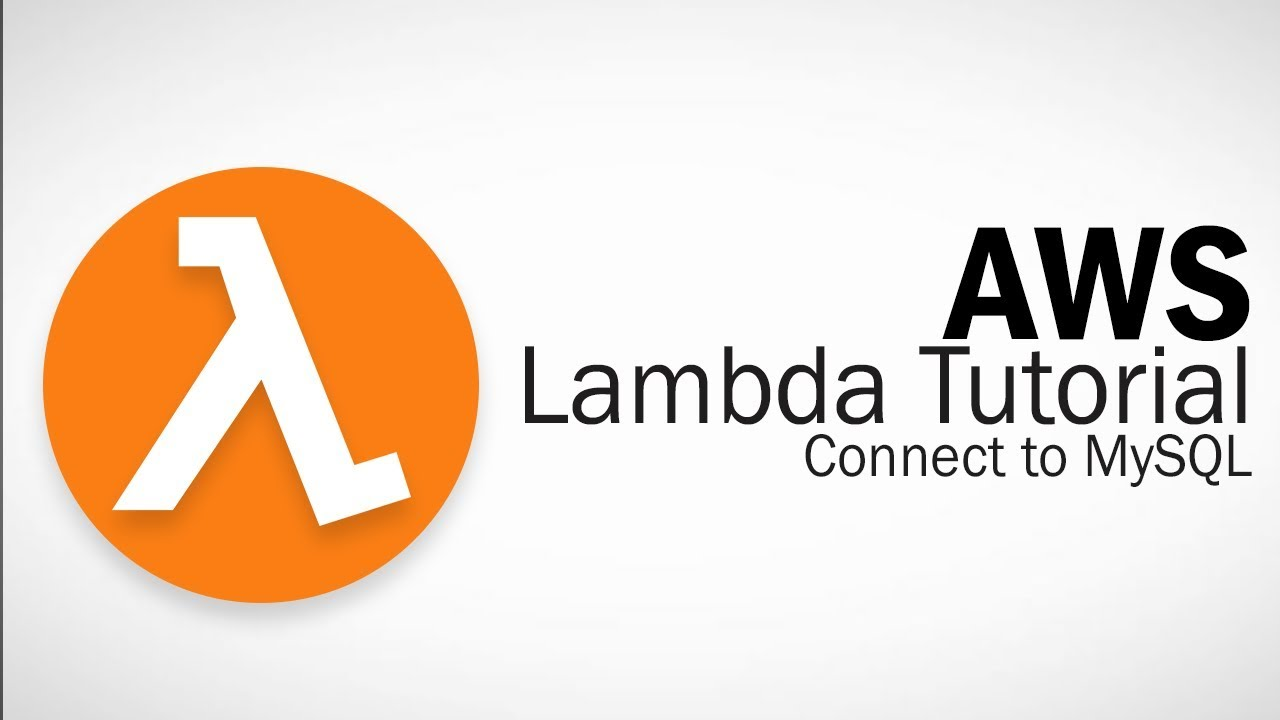AWS Lambda Tutorial - Connect to MySQL