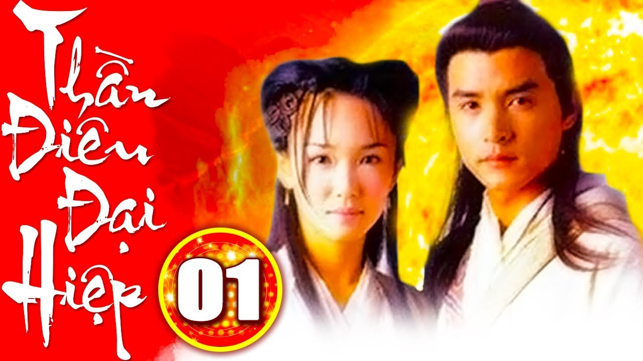 Phim Bộ Kiếm Hiệp Mới Nhất | THẦN ĐIÊU ĐẠI HIỆP 1998 – Tập 1 | Phim Trung Quốc Hay Nhất -Thuyết Minh