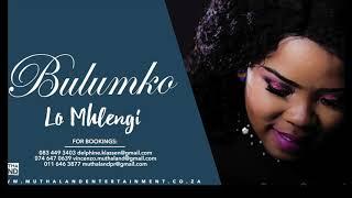 Bulumko - Lo Mhlengi (Official Audio)