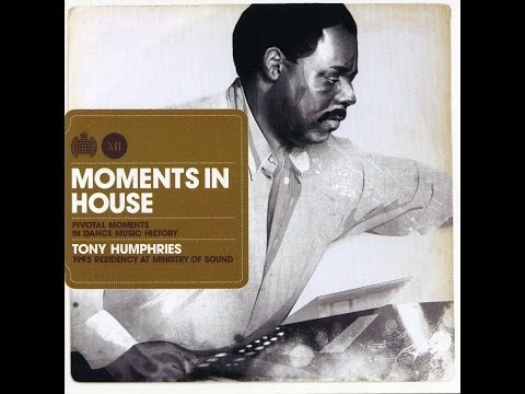 Tony Humphries - Moments In House - 1993 Ministry Of Sound Residency