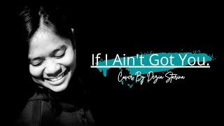 If I Ain't Got You - Alicia Keys Cover by Dezia Starina