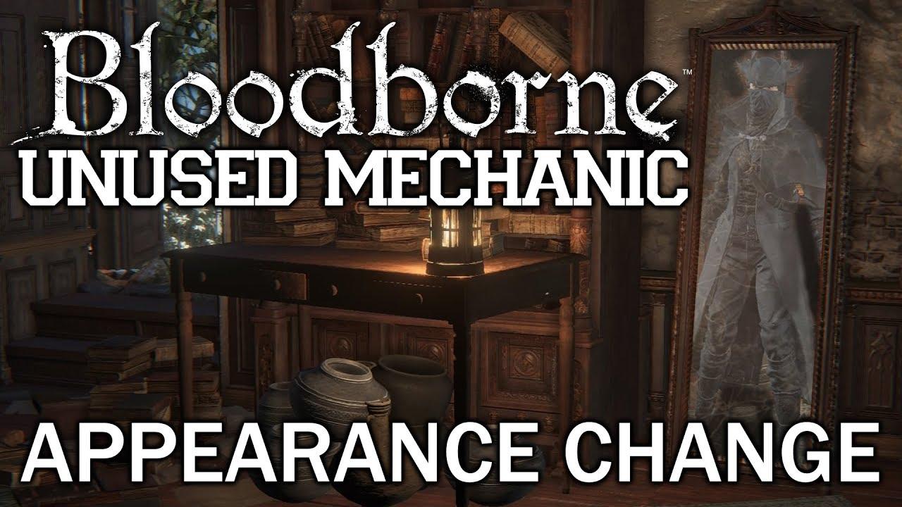 Bloodborne Cut / Unused Content ►Appearance Change Mechanic!