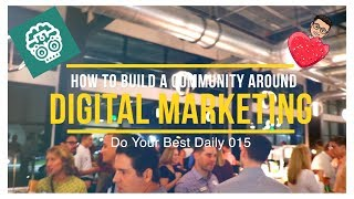 HOW TO BUILD A COMMUNITY FOR DIGITAL MARKETERS FT. CEO of Fermidox | Do Your Best Daily 015