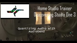 Discovering Studio one 3 - Quantizing Audio with Audiobend