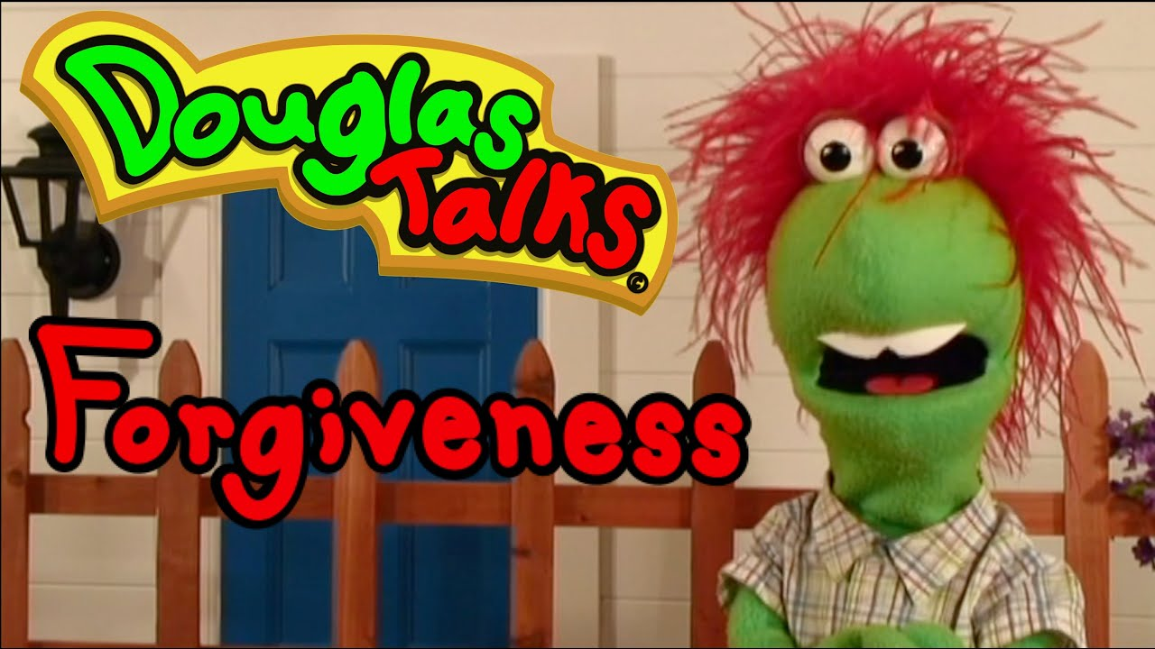 Douglas Learns About Forgiveness