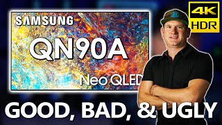QN90A Samsung Neo QLED 4K TV - The Good, the Bad, and the Ugly