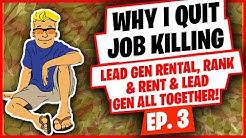 Ep 3 - Why I Quit Job Killing & Lead Generation!
